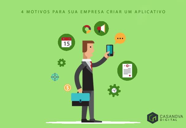 4 Motivos para sua empresa ter um aplicativo